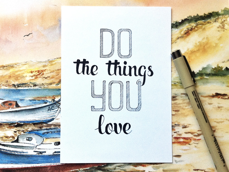 Do the things you love